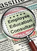 Employee Education Consultant - Close Up View Of A Classifieds Through Magnifier. Newspaper with Vacancy Employee Education Consultant. Hiring Concept. Blurred Image with Selective focus. 3D. poster