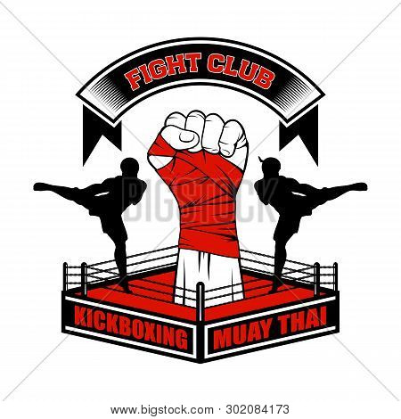 Vector Image Of The Thai Boxer, Boxing Bag And Ring. Fighter Hand. High Kick. Inscription - Fight Cl