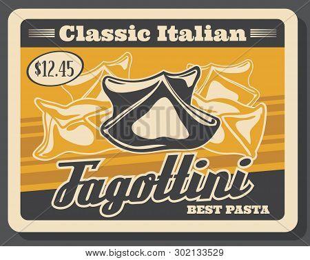 Fagottini Pasta Vintage Poster. Vector Italian Restaurant Or Italy Fast Food Cafe Traditional Fagott