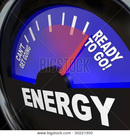 A fuel gauge marked with the word Energy with needle pointing to Ready to Go as opposed to being empty and Can't Get Going