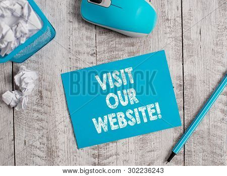 Handwriting Text Visit Our Website. Concept Meaning Visitor Who Arrives At Web Site And Proceeds To