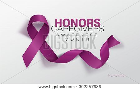 Honors Caregivers. National Family Caregivers Month. Calligraphy Poster Design. A Plum Ribbon Brings