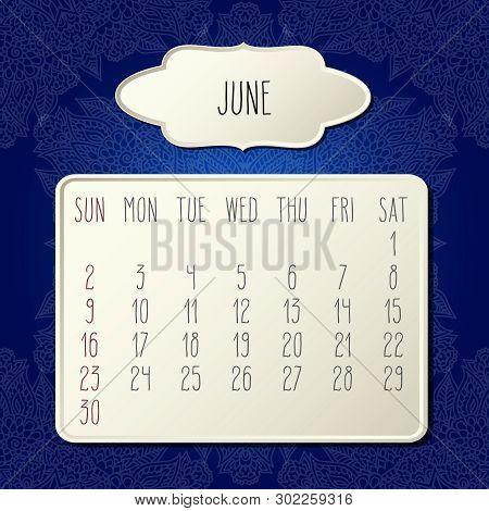 June Year 2019 Vector Monthly Calendar Over Dark Blue Doodle Ornate Hand Drawn Floral Background, We