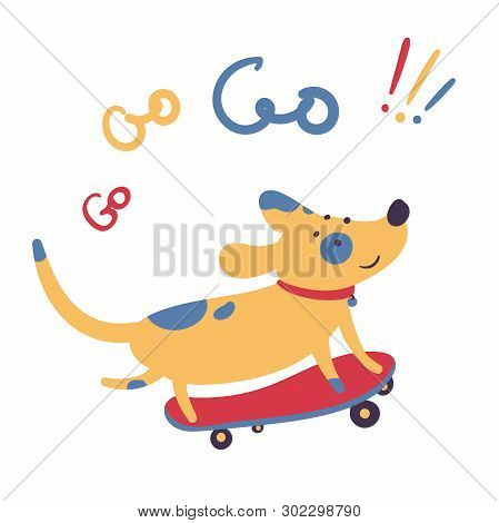 Dog Skates On Skateboard. Go Go Go Lettering. Pet Domestic Animal Stands Three Foot On A Personal Tr