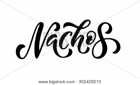 Nachos. Vector Illustration. Promotion Sign Graphicptint. Traditional Mexican Cuisine. Hand Drawn Te