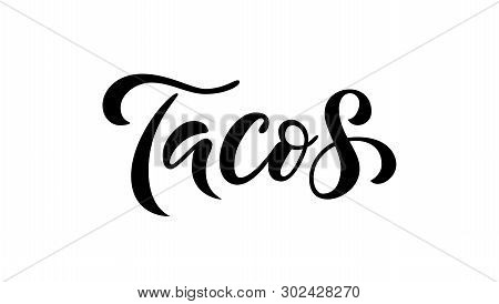 Tacos. Vector Illustration. Promotion Sign Graphic Ptint. Traditional Mexican Cuisine. Hand Drawn Te