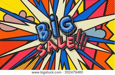Big Sale Pop Art Cloud Bubble. Funny Speech Bubble. Trendy Colorful Retro Vintage Background In Pop
