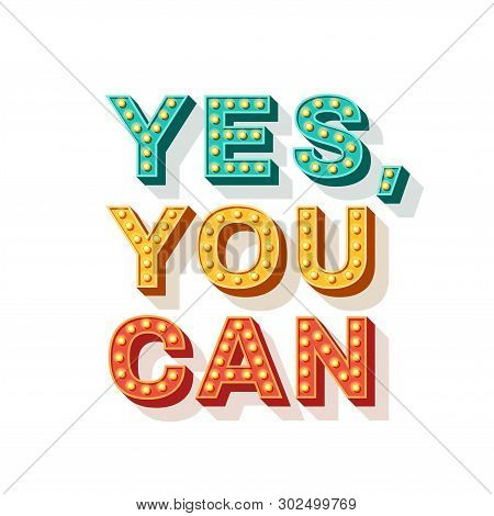 Yes, You Can. Motivational Poster Design, Retro Font Colorful Typography. Text Lettering, Inspiratio