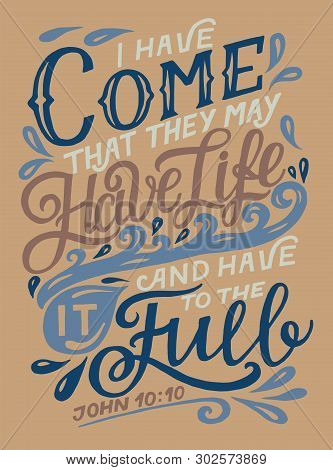 Hand Lettering With Bible Verse I Have Come That They May Have Life