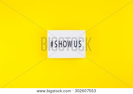 Creative Top View Flat Lay Of Lightbox With Hashtag Show Us Message Bold Yellow Background Minimal S