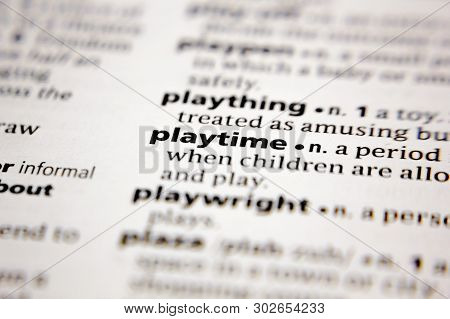 Word Or Phrase Playtime In A Dictionary.