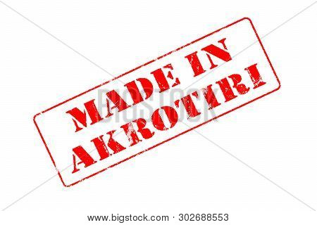 Rubber Stamp With Red Ink On White Background Concept Reading Made In Akrotiri