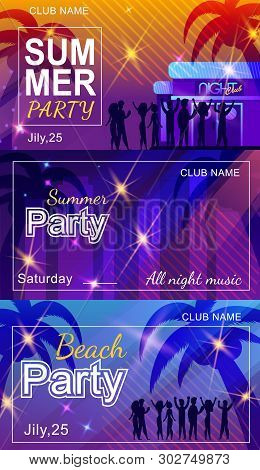 Invitation Flyer Set For Summer Party On Beach Or In Nightclub. Vector Illustration With Happy Danci
