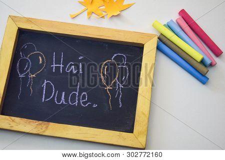 Hai Dude On The Blackboard Isolated White Background