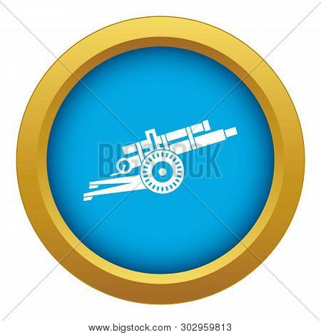 Artillery Gun Icon Blue Vector Isolated On White Background For Any Design