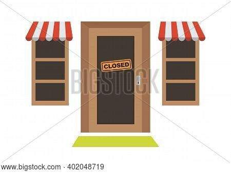 Store Shop Or Cafe Is Closed Or Bankrupt. Locked Door On A Business. Flat Vector Illustration.