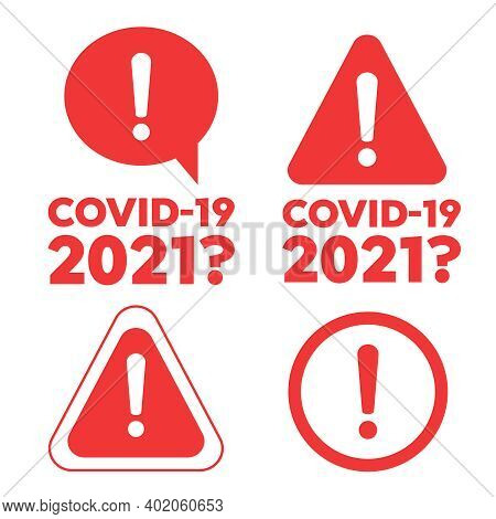 Coronavirus 2019-ncov, Covid-19 And Covid 2021 Warning Attention Sign. Danger Sign Design. Caution E