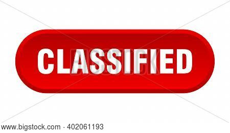 Classified Button. Classified Rounded Red Sign. Classified