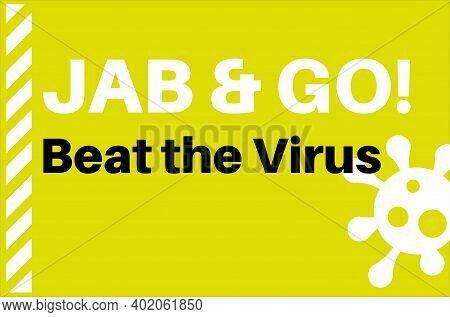 Jab And Go - Beat The Virus Vector Illustration On A Green Backgound Virus Logo