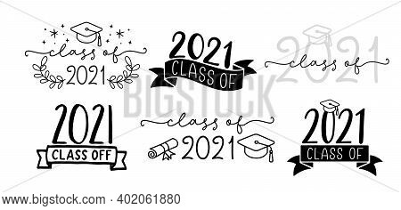 Class Of 2021 Set Of Graduation Logo With Cap And Diploma For High School, College Graduate. Templat