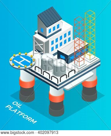 Isometric Image Of Petroleum Platform At The Sea. Oil Production. Oil Refinery. Industrial Building