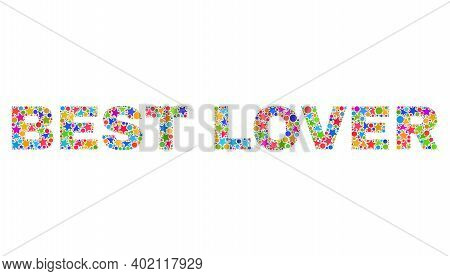 Best Lover Caption With Bright Mosaic Flat Style. Colorful Vector Illustration Of Best Lover Caption