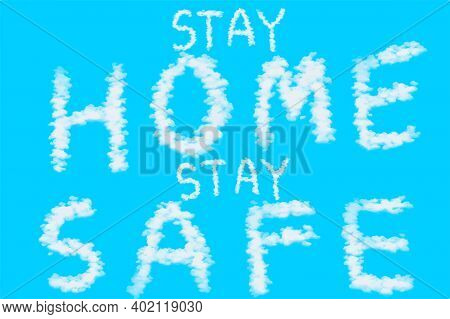 Text Stay Home Stay Safe On Blue Background.  Illustration Abstract With Hand Drawing. Motivational