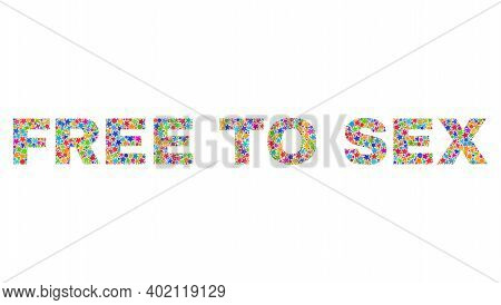 Free To Sex Caption With Bright Mosaic Flat Style. Colorful Vector Illustration Of Free To Sex Capti