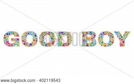 Good Boy Caption With Bright Mosaic Flat Style. Colorful Vector Illustration Of Good Boy Caption Wit