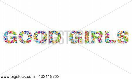Good Girls Caption With Bright Mosaic Flat Style. Colorful Vector Illustration Of Good Girls Caption