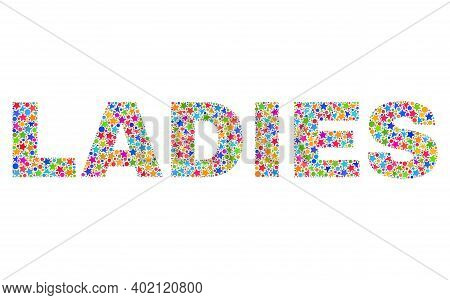 Ladies Caption With Bright Mosaic Flat Style. Colorful Vector Illustration Of Ladies Caption With Sc