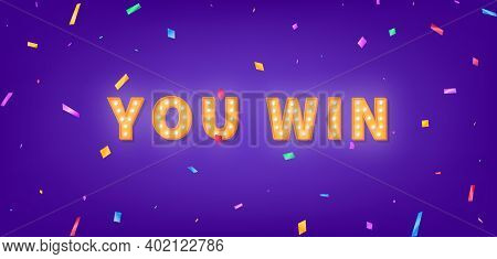 You Win Template. 3d Marquee Light Bulb Text For Winner Congratulations