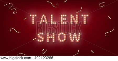 Talent Show. 3d Marquee Light Bulb Text For Talent Show