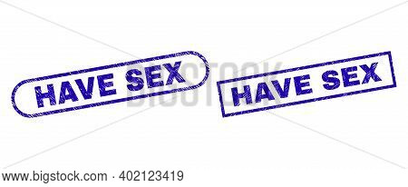 Blue Rectangle And Rounded Have Sex Watermark. Flat Vector Distress Stamps With Have Sex Caption Ins