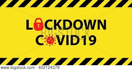 Warning Banner For Covid 19 Lockdown, Warning Banner For Quarantine Due To Covid 19 Pandemic