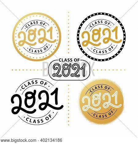 Graduate 2021 Set. Class Of 2021. Lettering Graduation Logo Stamp. Vector Illustration. Template For