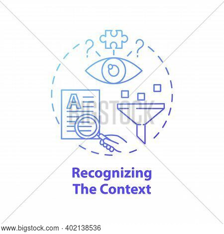 Recognizing Context Concept Icon. Media Literacy Idea Thin Line Illustration. Grasping And Solving C