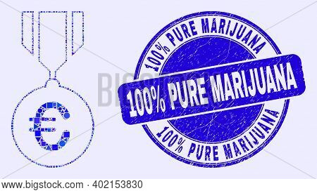 Geometric Euro Medal Mosaic Icon And 100 Percents Pure Marijuana Watermark. Blue Vector Rounded Dist