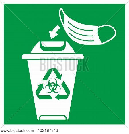Warning Sign, Icon Info. Disposing Bin For Used Face Masks, Gloves, Ppe Only Sticker. Dispose Of Fac
