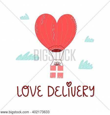 A Cute Heart-shaped Air-balloon Aerostat Carries A Gift For Valentines Day. Love Delivery Lettering.