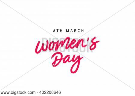 Women's Day - 8 March. Postcard For March 8 - International Women's Day. Lettering. Vector Illustrat