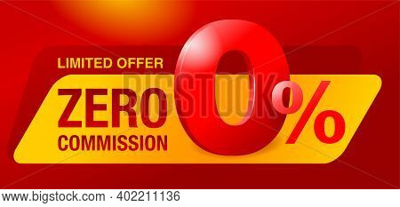 0 Percents Banner - Zero Commission Special Offer Layout Template With 3d Zero Digit And Red And Yel