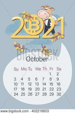 October 2021. Bullish Calendar. Autumn Month. Business Bull With Bitcoin. Year Of The Ox. Week Start