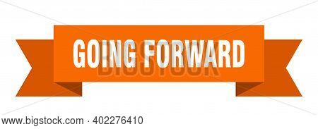 Going Forward Ribbon. Going Forward Paper Band Banner Sign