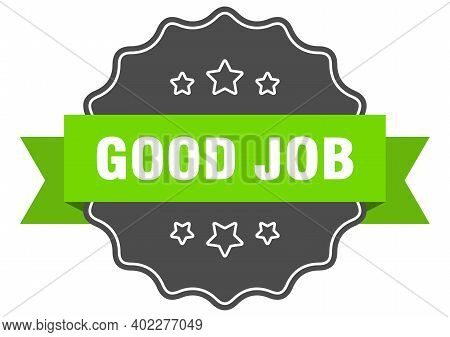 Good Job Isolated Seal. Good Job Green Label. Good Job