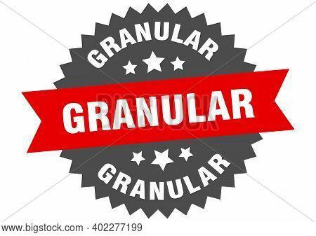 Granular Sign. Granular Circular Band Label. Round Granular Sticker