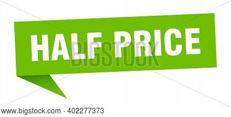 Half Price Banner. Half Price Speech Bubble. Half Price Sign