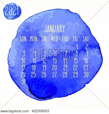 January Year 2021 Vector Monthly Artsy Calendar. Hand Drawn Watercolor Blue Paint Circles Design Ove