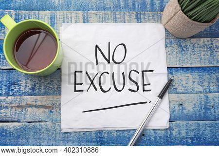 No Excuse, Text Words Typography Written On Paper Against Wooden Background, Life And Business Motiv