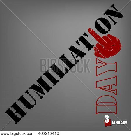 The Event Is Celebrated On January 3 - Humiliation Day